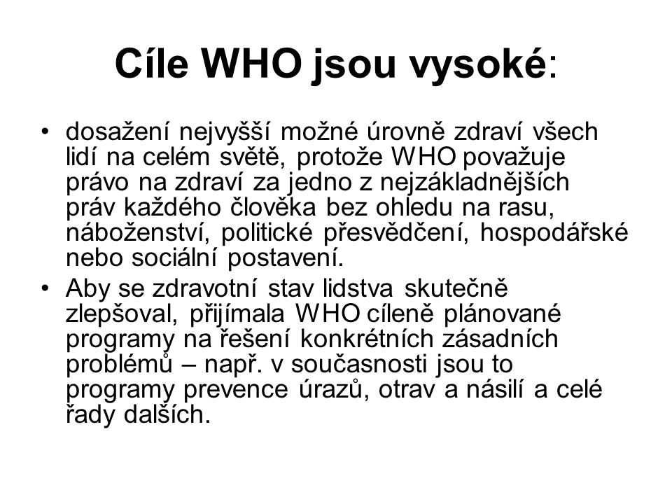 Cíle WHO jsou vysoké: