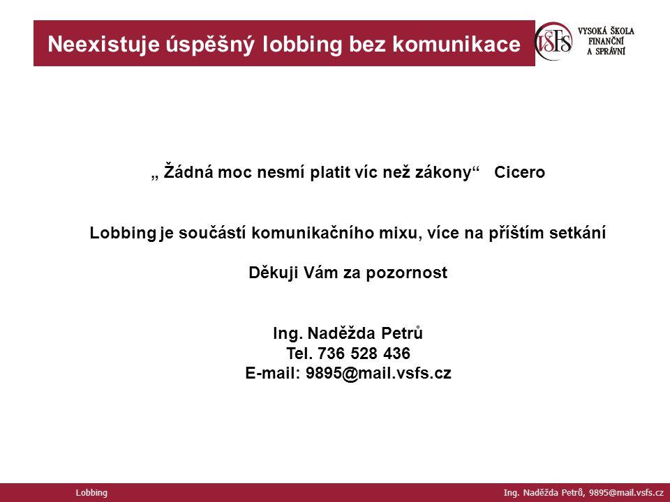 Neexistuje úspěšný lobbing bez komunikace