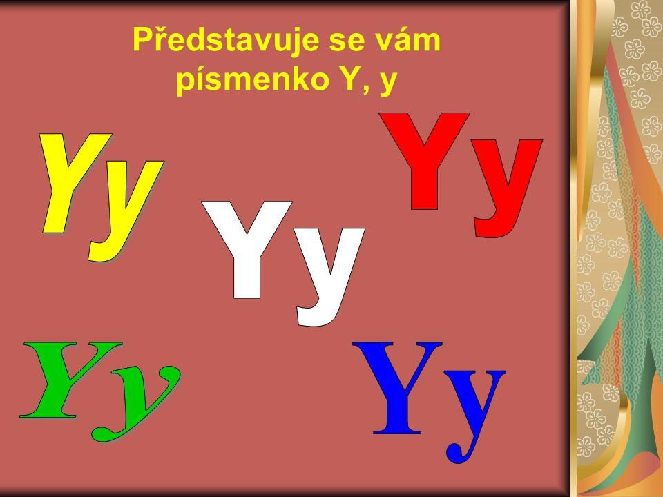 Představuje se vám písmenko Y, y