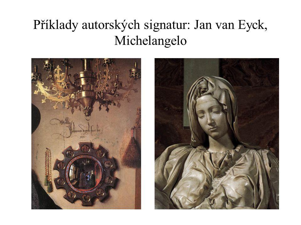 Příklady autorských signatur: Jan van Eyck, Michelangelo