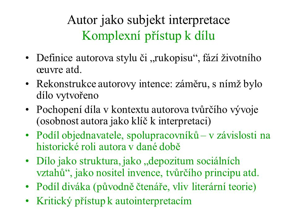 Autor jako subjekt interpretace Komplexní přístup k dílu