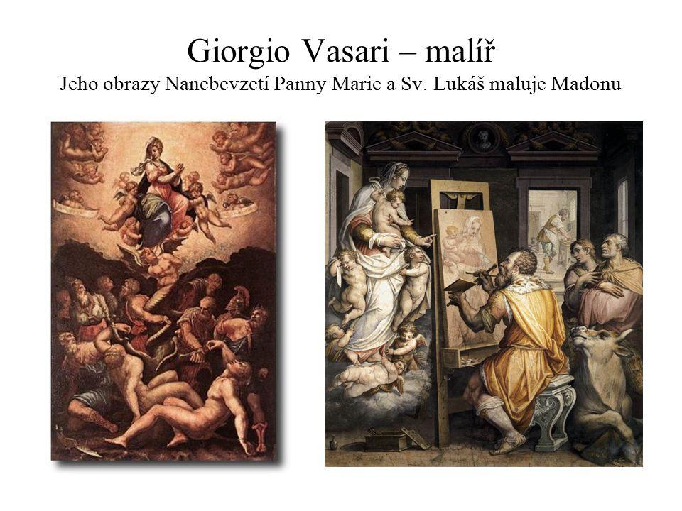 Giorgio Vasari – malíř Jeho obrazy Nanebevzetí Panny Marie a Sv
