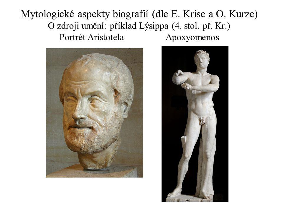 Mytologické aspekty biografií (dle E. Krise a O