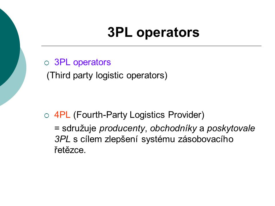 3PL operators 3PL operators (Third party logistic operators)