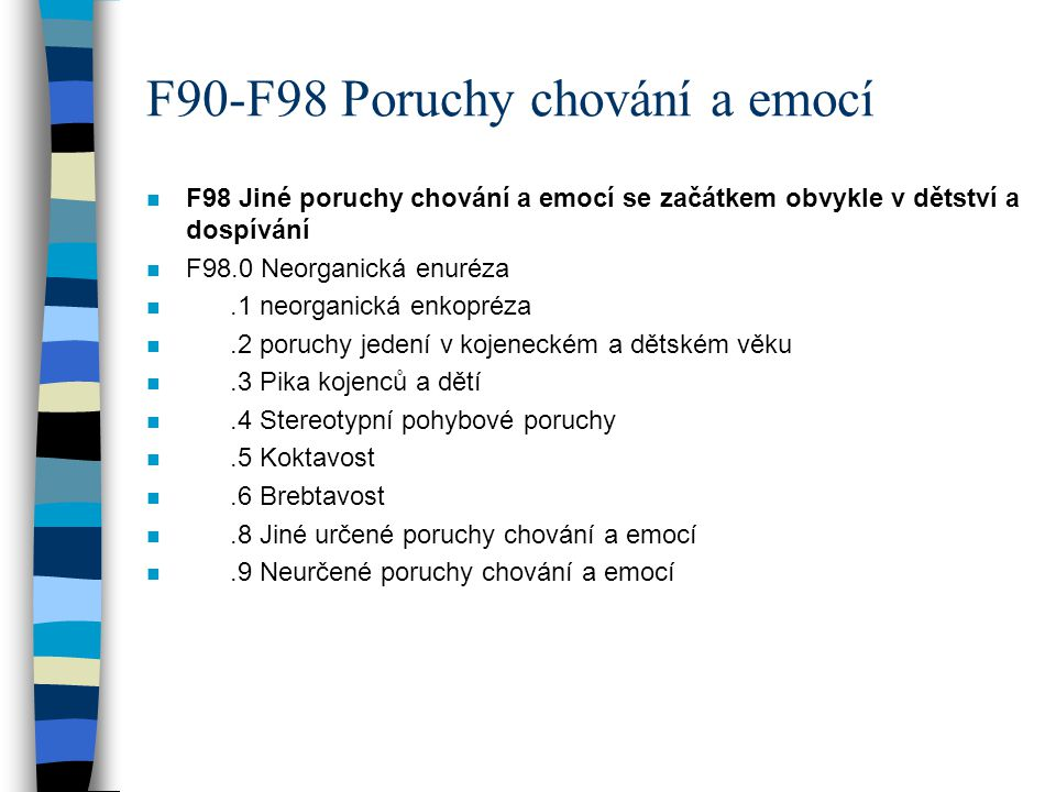 F90-F98 Poruchy chování a emocí