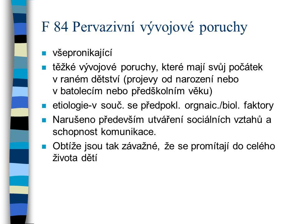 F 84 Pervazivní vývojové poruchy
