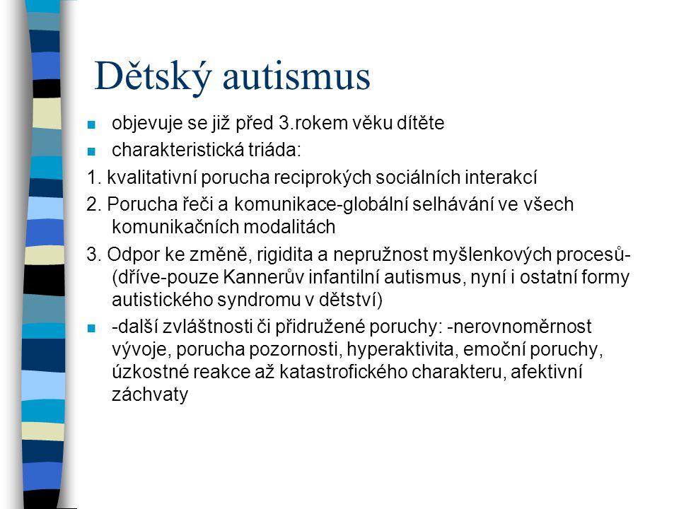 Dětský autismus objevuje se již před 3.rokem věku dítěte
