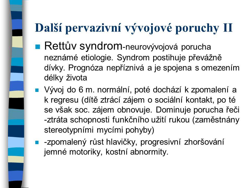 Další pervazivní vývojové poruchy II