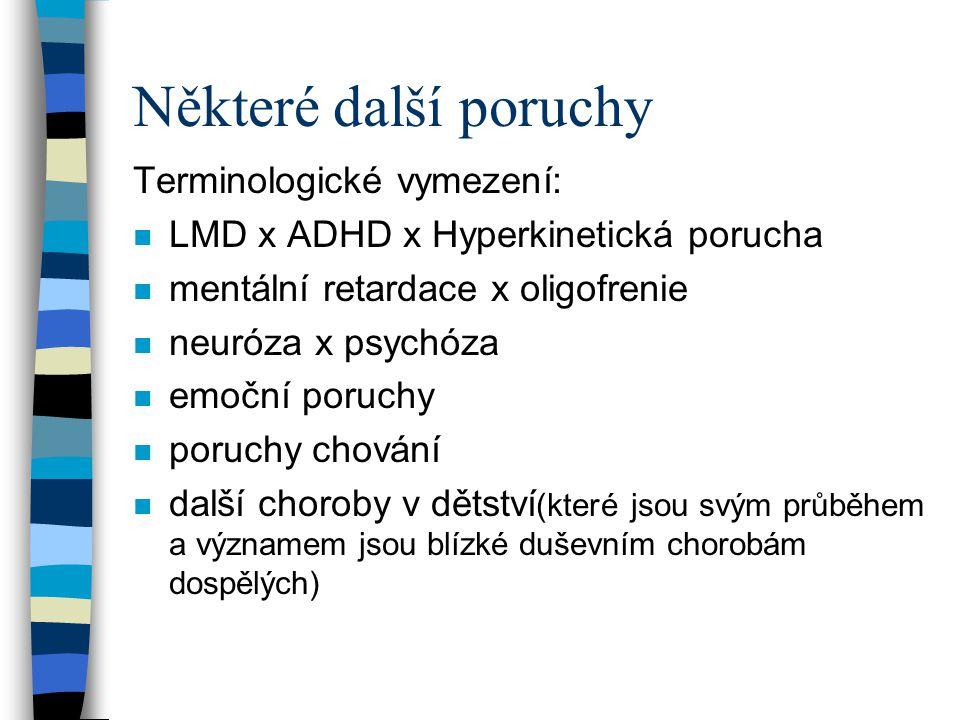 Některé další poruchy Terminologické vymezení: