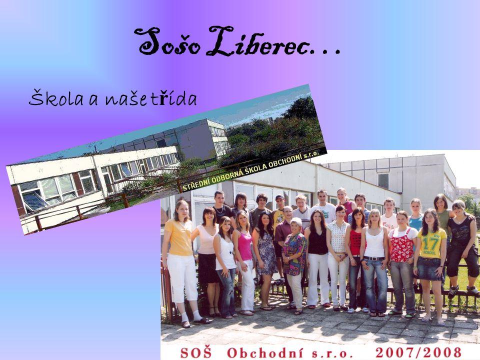 Sošo Liberec… Škola a naše třída