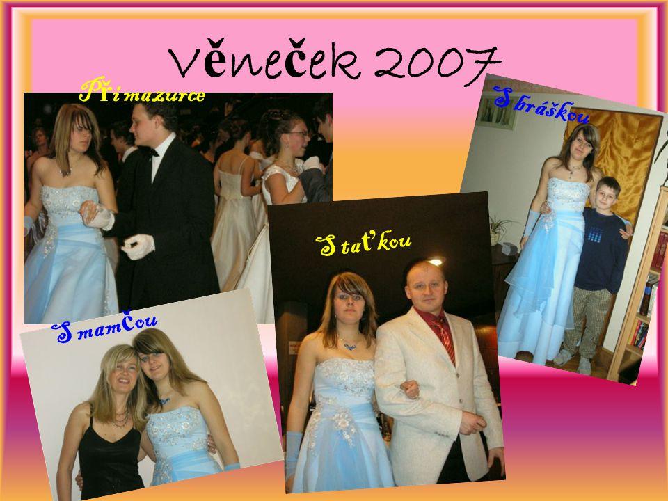 Věneček 2007 Při mazurce S bráškou S taťkou S mamčou