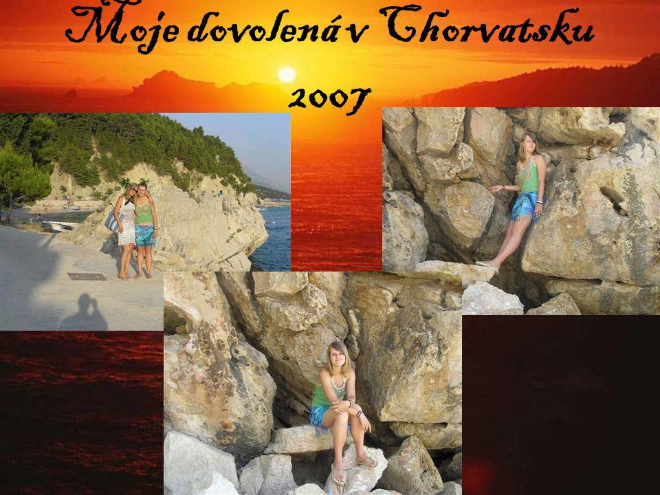 Moje dovolená v Chorvatsku 2007