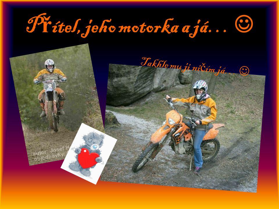 Přítel, jeho motorka a já… 