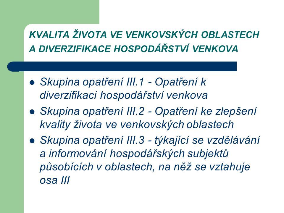 Skupina opatření III.1 - Opatření k diverzifikaci hospodářství venkova