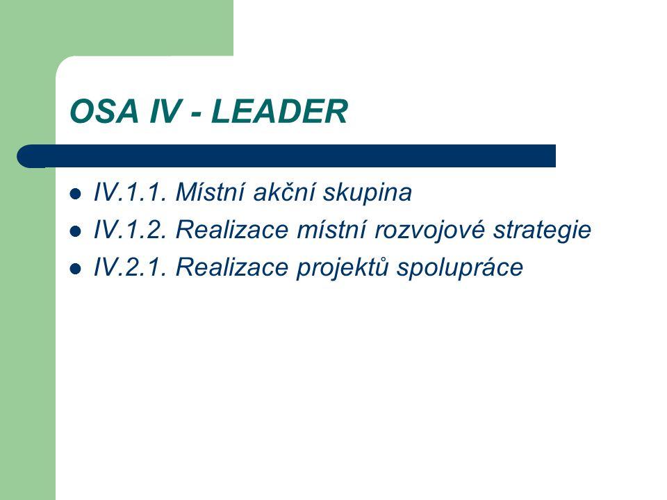 OSA IV - LEADER IV.1.1. Místní akční skupina