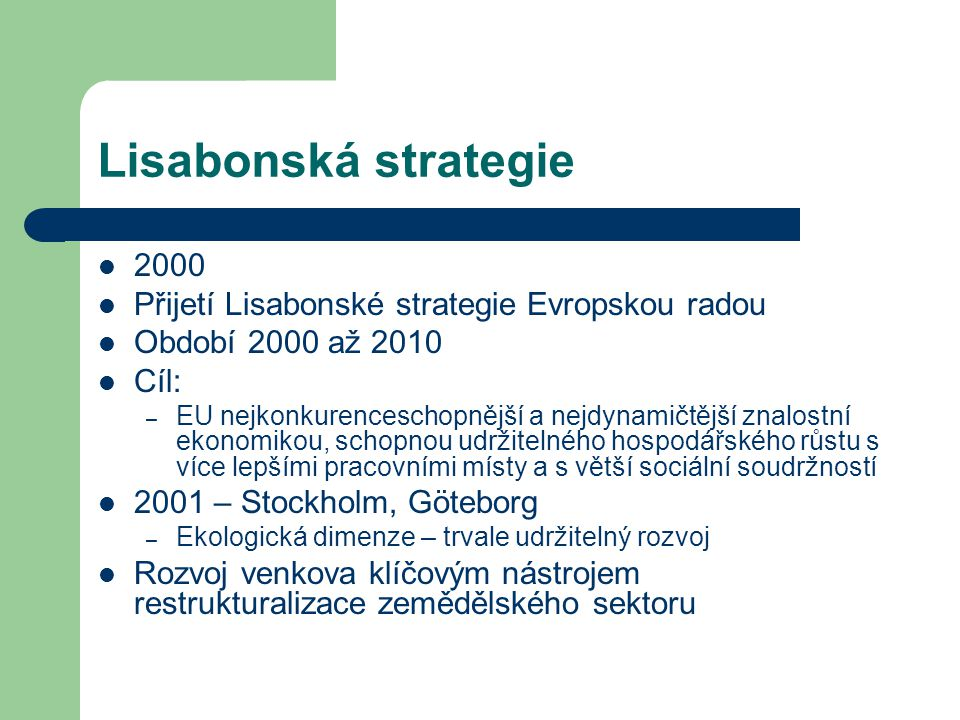 Lisabonská strategie 2000 Přijetí Lisabonské strategie Evropskou radou