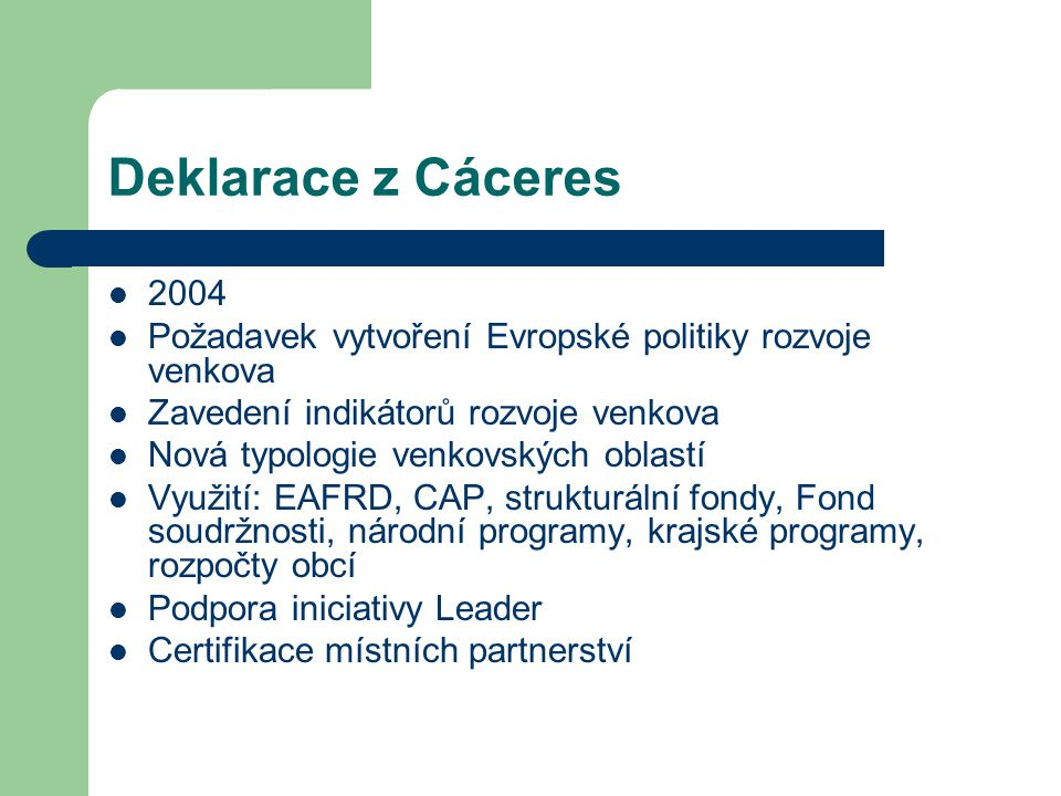 Deklarace z Cáceres 2004. Požadavek vytvoření Evropské politiky rozvoje venkova. Zavedení indikátorů rozvoje venkova.