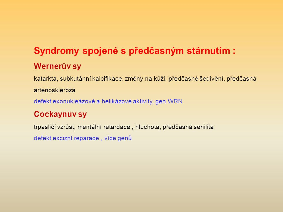 Syndromy spojené s předčasným stárnutím :