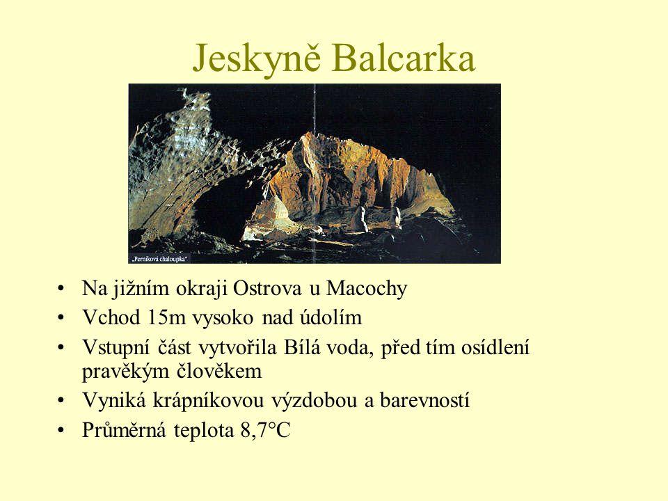 Jeskyně Balcarka Na jižním okraji Ostrova u Macochy