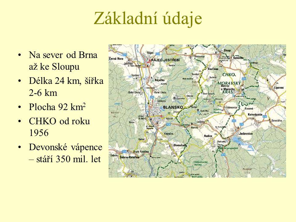 Základní údaje Na sever od Brna až ke Sloupu Délka 24 km, šířka 2-6 km