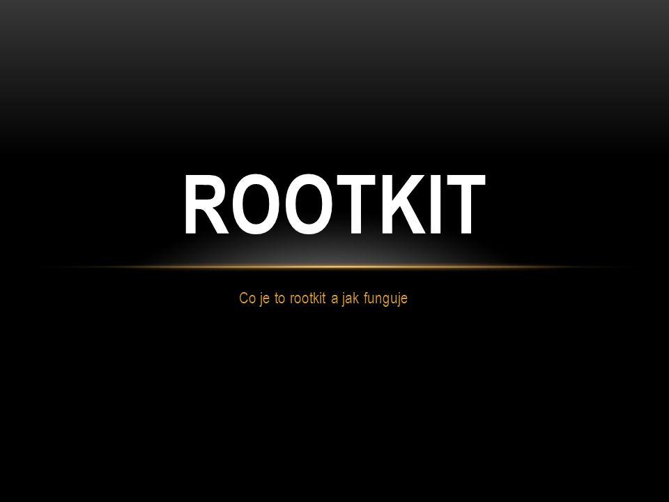 Co je to rootkit a jak funguje