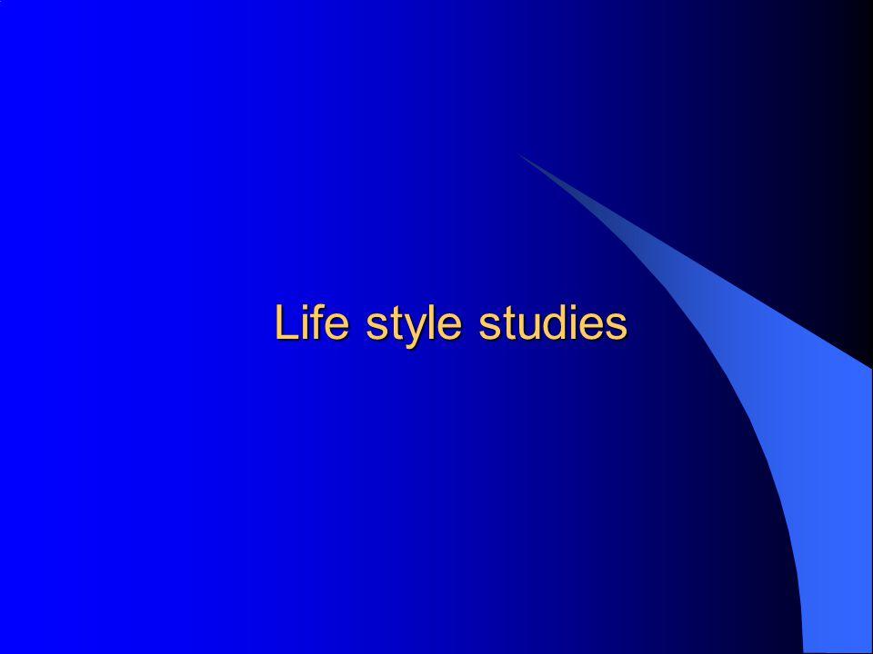 Life style studies