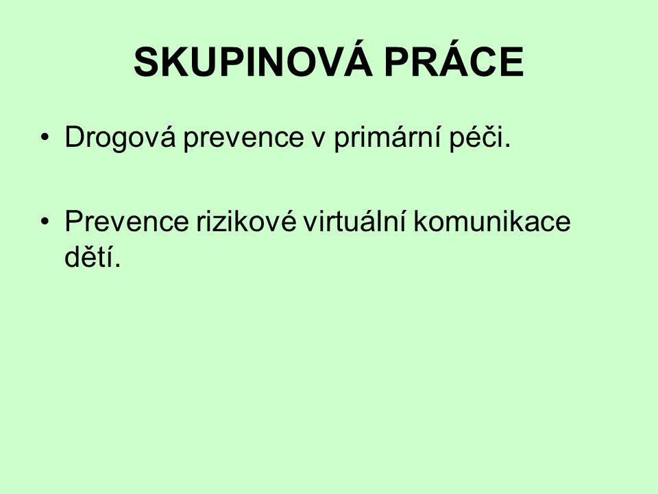 SKUPINOVÁ PRÁCE Drogová prevence v primární péči.