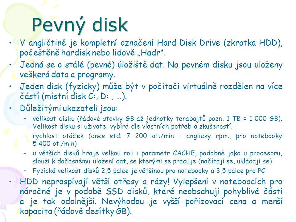 """Pevný disk V angličtině je kompletní označení Hard Disk Drive (zkratka HDD), počeštěně hardisk nebo lidově """"Hadr ."""
