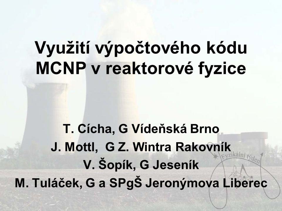 Využití výpočtového kódu MCNP v reaktorové fyzice