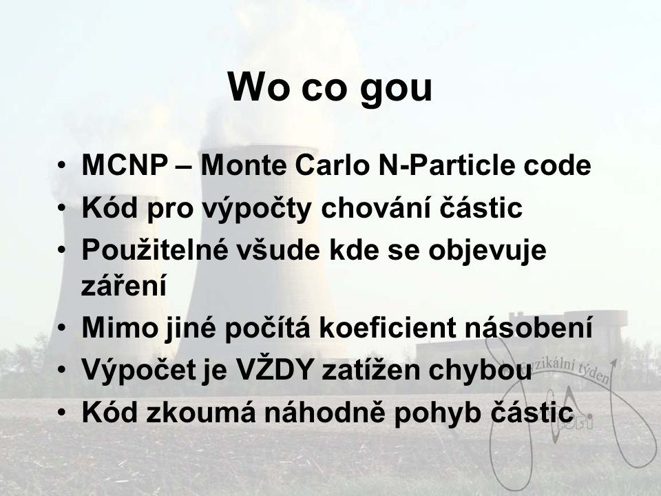 Wo co gou MCNP – Monte Carlo N-Particle code