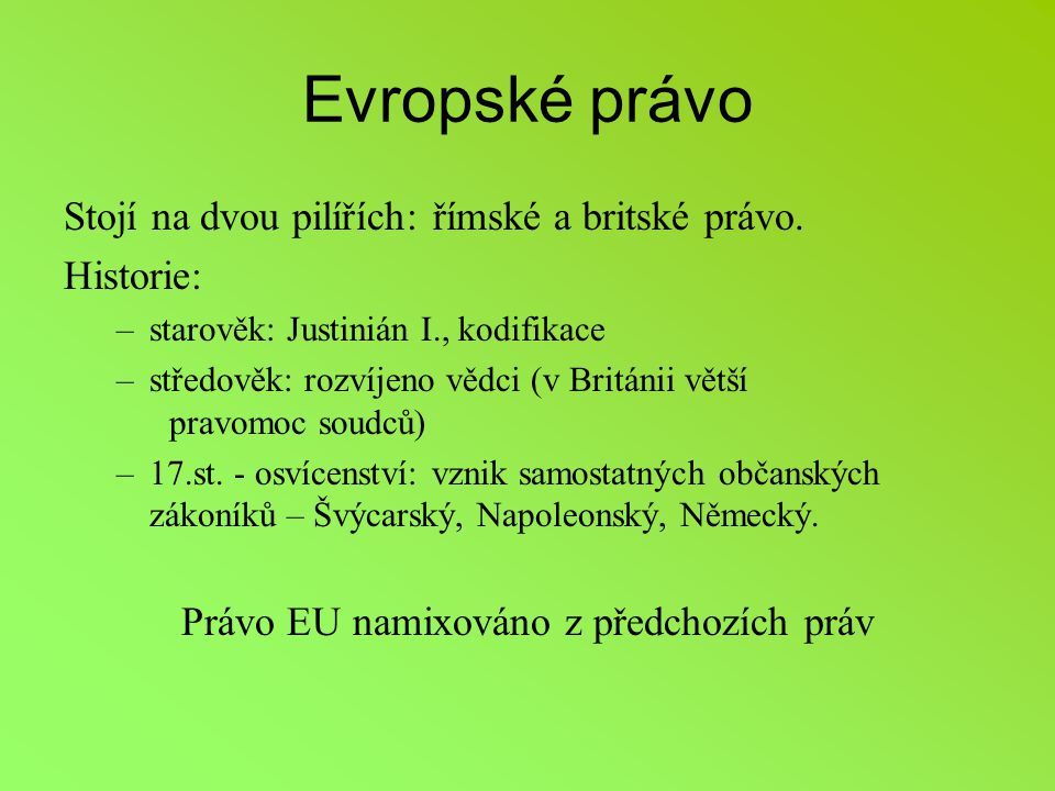 Právo EU namixováno z předchozích práv