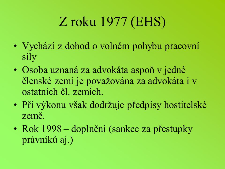 Z roku 1977 (EHS) Vychází z dohod o volném pohybu pracovní síly