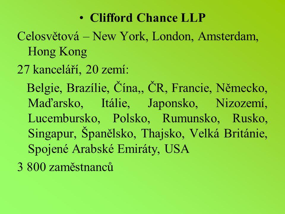 Clifford Chance LLP Celosvětová – New York, London, Amsterdam, Hong Kong. 27 kanceláří, 20 zemí: