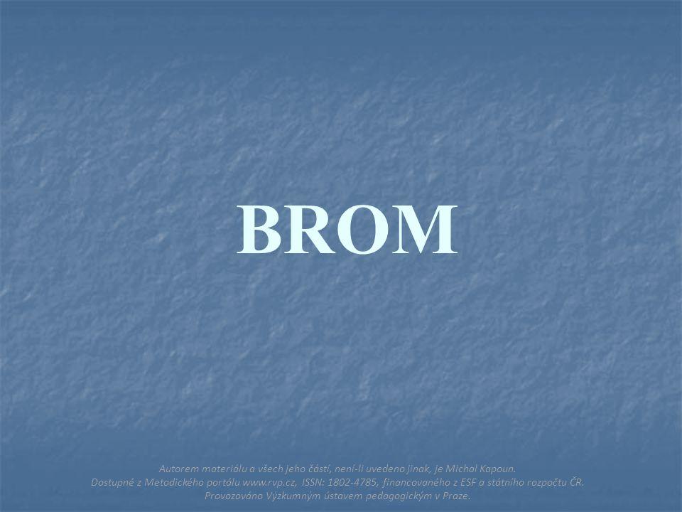 BROM Autorem materiálu a všech jeho částí, není-li uvedeno jinak, je Michal Kapoun.