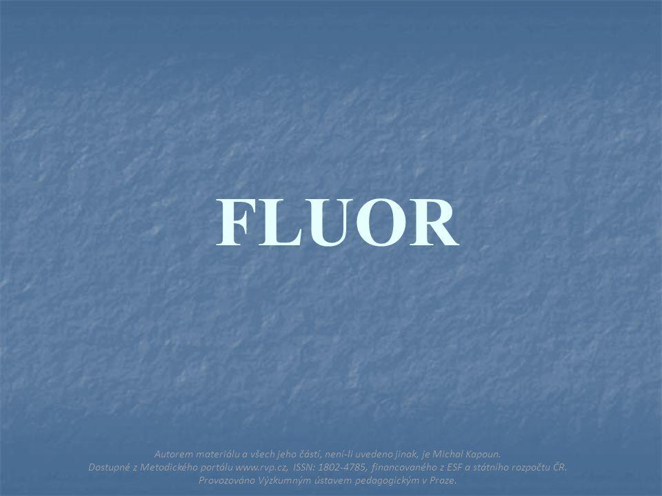 FLUOR Autorem materiálu a všech jeho částí, není-li uvedeno jinak, je Michal Kapoun.