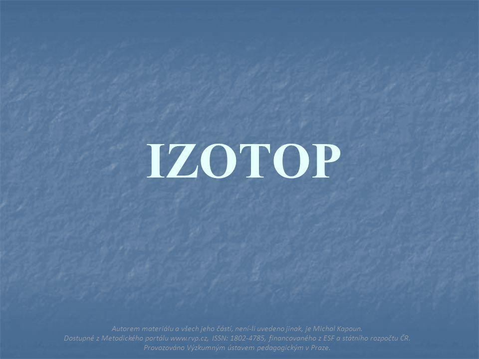 IZOTOP Autorem materiálu a všech jeho částí, není-li uvedeno jinak, je Michal Kapoun.