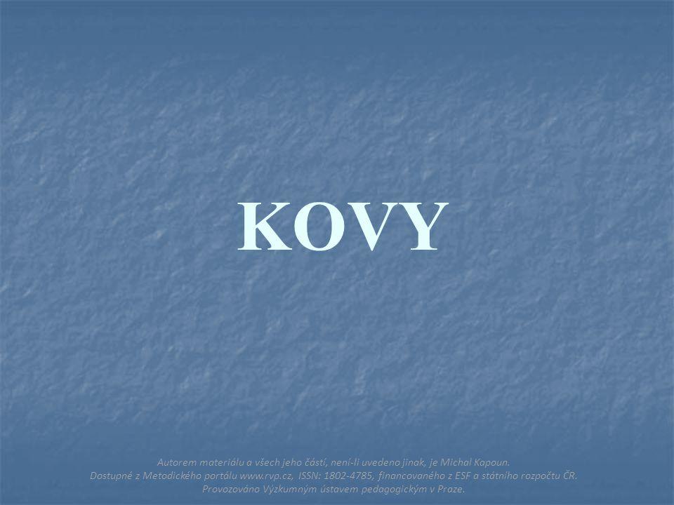 KOVY Autorem materiálu a všech jeho částí, není-li uvedeno jinak, je Michal Kapoun.
