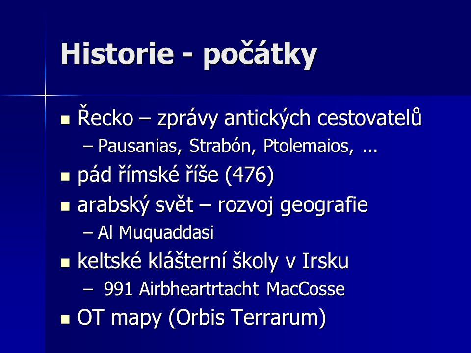 Historie - počátky Řecko – zprávy antických cestovatelů