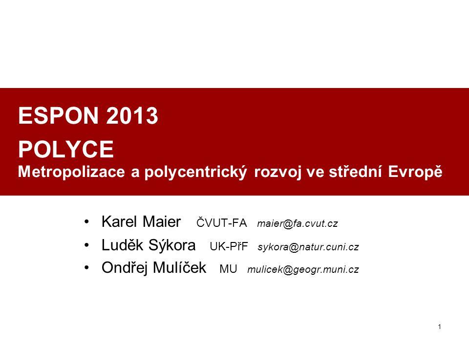 ESPON 2013 POLYCE Metropolizace a polycentrický rozvoj ve střední Evropě