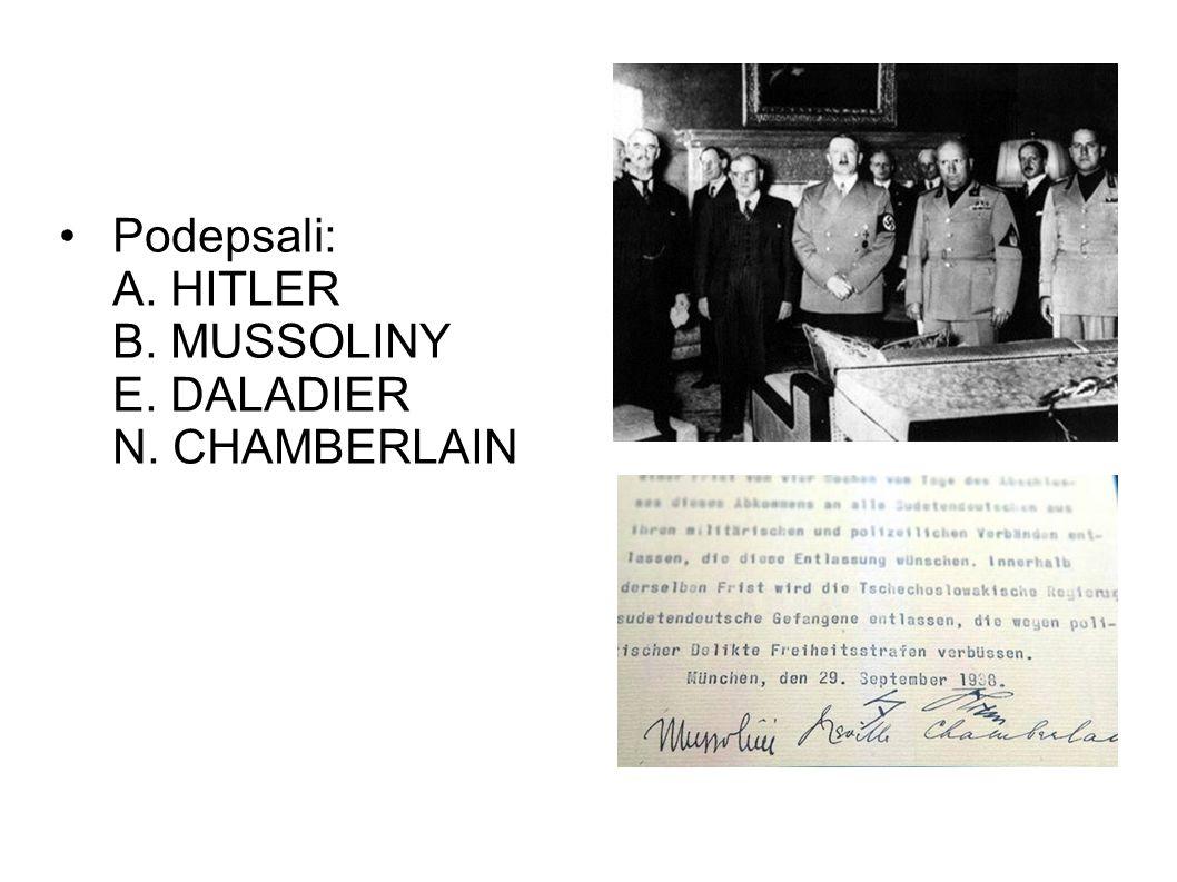 Podepsali: A. HITLER B. MUSSOLINY E. DALADIER N. CHAMBERLAIN