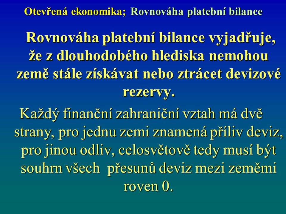 Otevřená ekonomika; Rovnováha platební bilance