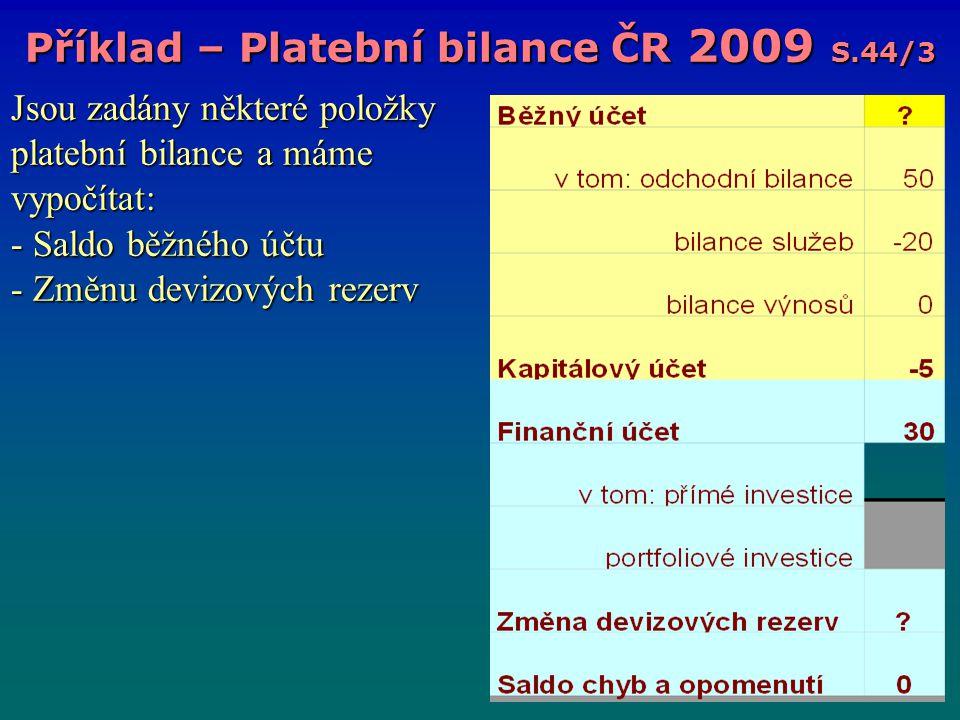 Příklad – Platební bilance ČR 2009 S.44/3