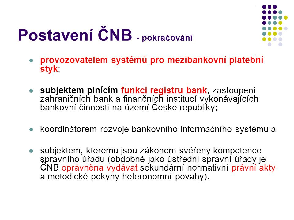 Postavení ČNB - pokračování