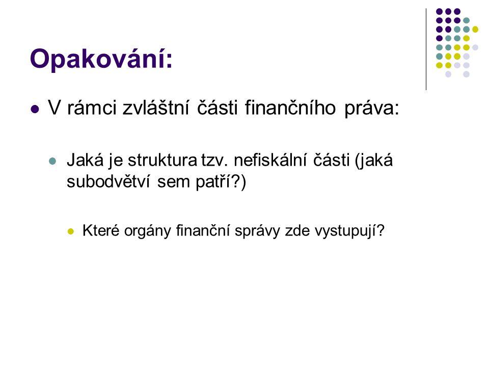 Opakování: V rámci zvláštní části finančního práva: