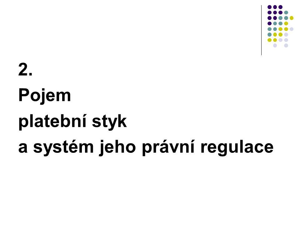 2. Pojem platební styk a systém jeho právní regulace