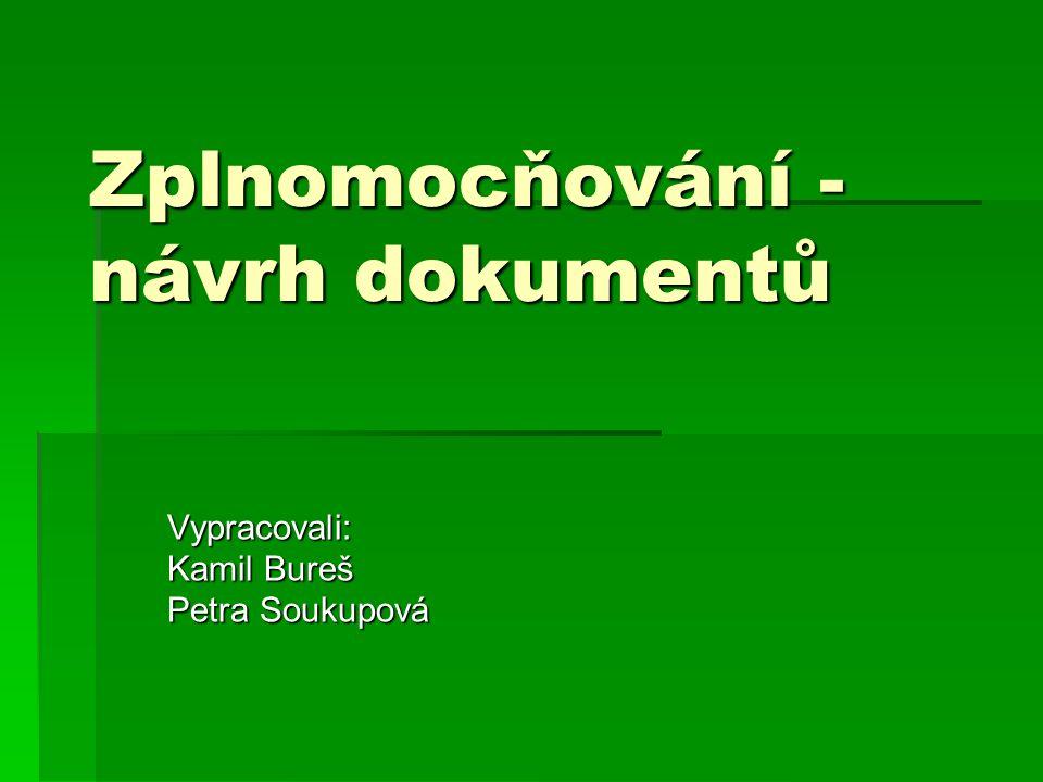 Zplnomocňování - návrh dokumentů