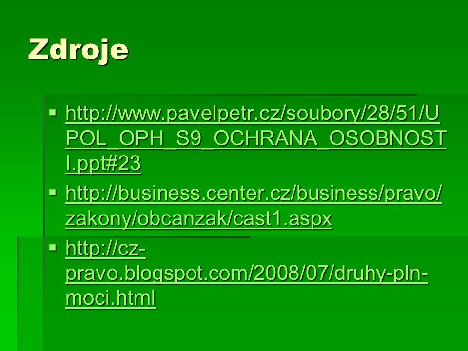 Zdroje http://www.pavelpetr.cz/soubory/28/51/UPOL_OPH_S9_OCHRANA_OSOBNOSTI.ppt#23.