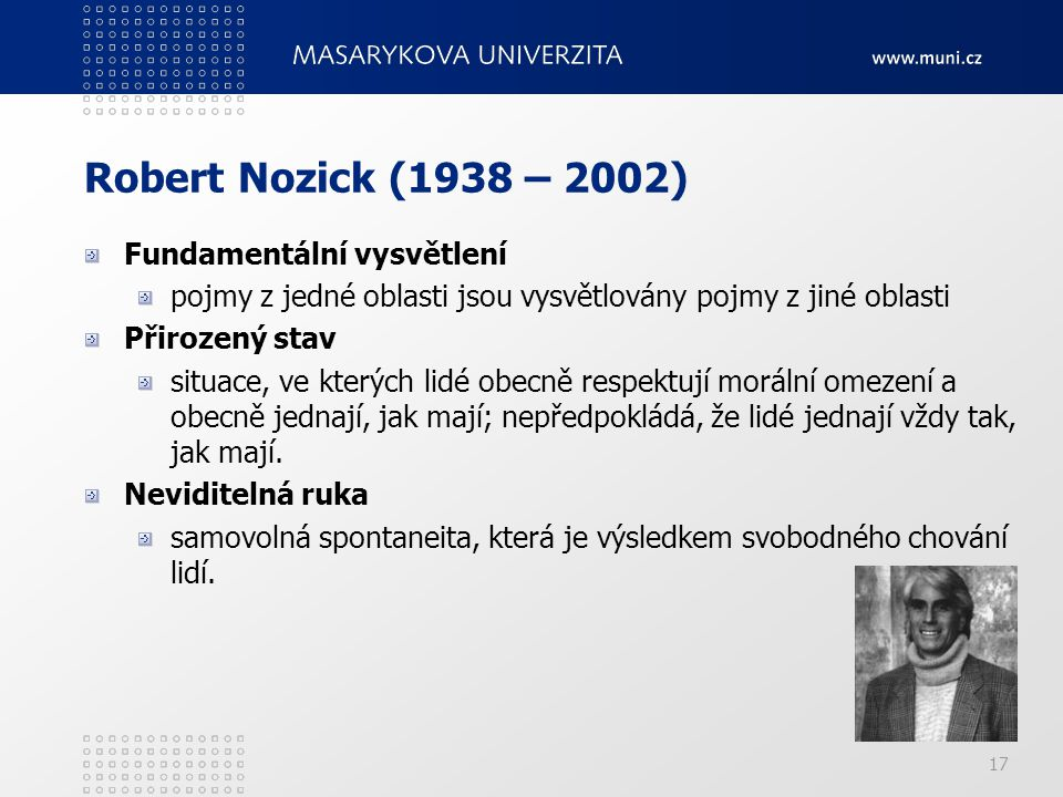 Robert Nozick (1938 – 2002) Fundamentální vysvětlení