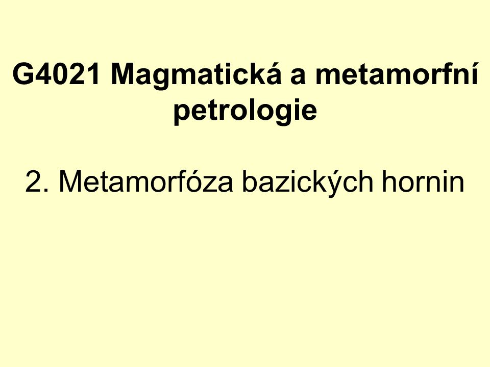 G4021 Magmatická a metamorfní petrologie