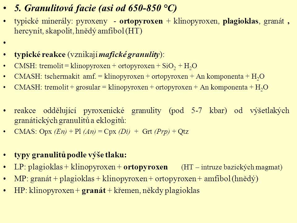 5. Granulitová facie (asi od 650-850 °C)